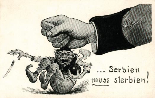 """На слици: """"Serbien muss sterbien"""" (Србија мора да цркне). На слици: мотив са аустроугарске пропагандне дописне карте с почетка Првог светског рата. Пропагандна стратегија српских непријатеља је била једноставна и остала увек иста – дехуманизовати Србе и Србију као убице и терористе, да би се произвео легитимитет за насилну војну акцију у корист светских корпорација."""